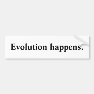 Evolution happens bumper bumper sticker