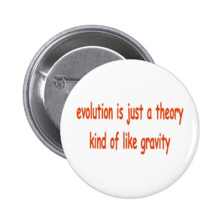 evolution is just a theory 6 cm round badge