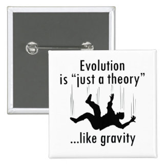 Evolution is just a theory button