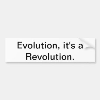 Evolution, it's a Revolution. Bumper Sticker