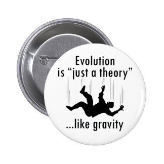 Evolution Just a Theory 6 Cm Round Badge