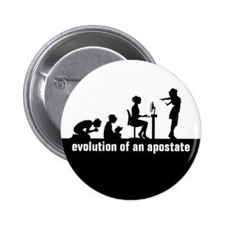 """Evolution of an Apostate"" 6 Cm Round Badge"