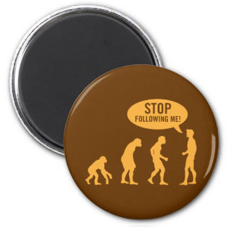evolution - stop following me! 6 cm round magnet