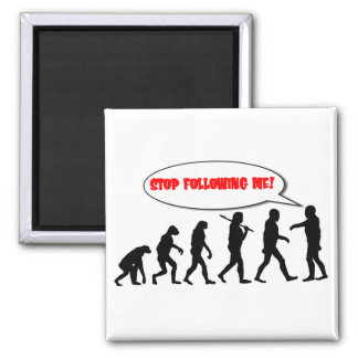 Evolution. Stop Following Me Magnet
