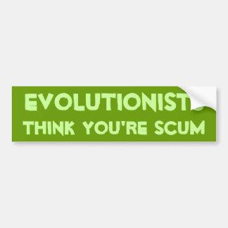 Evolutionist Think You're Scum Car Bumper Sticker