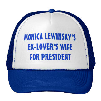 Ex-Lover's Wife for President Hat (blue)