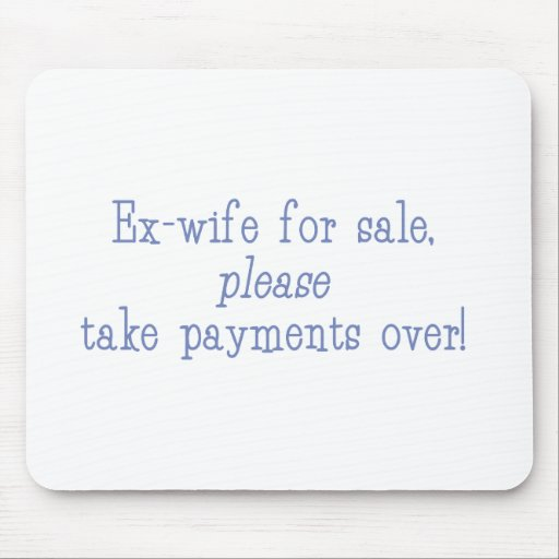Ex-wife for sale mousepad