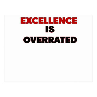 excellence is overrated.png postcard