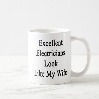 Excellent Electricians Look Like My Wife Basic White Mug