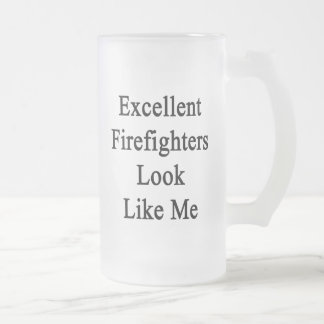 Excellent Firefighters Look Like Me Frosted Glass Mug