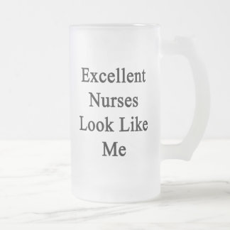 Excellent Nurses Look Like Me Frosted Glass Mug