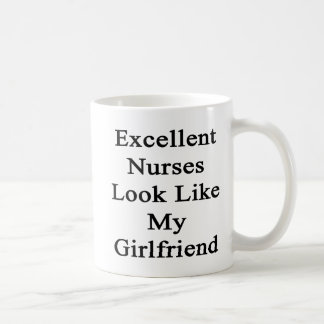 Excellent Nurses Look Like My Girlfriend Basic White Mug