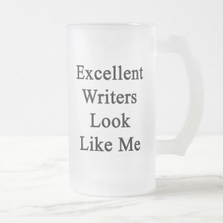 Excellent Writers Look Like Me Frosted Glass Mug