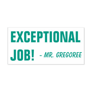 """EXCEPTIONAL JOB!"" + Custom Educator Name Self-inking Stamp"