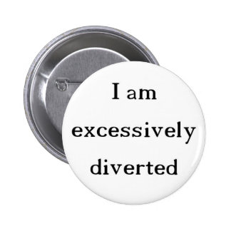 Excessively Diverted button