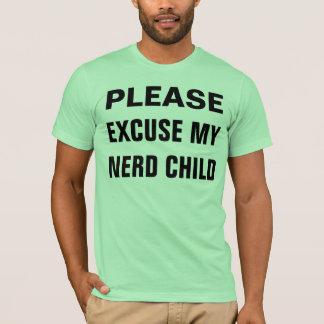 excuse my nerd child T-Shirt