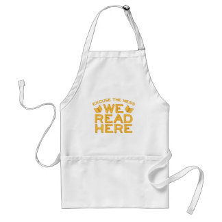 excuse the mess we read here standard apron
