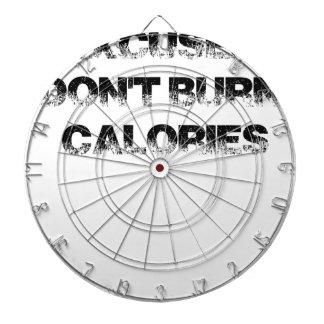 Excuses Don't Burn Calories - Exercise, Workout Dartboard