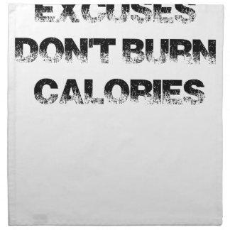 Excuses Don't Burn Calories - Exercise, Workout Napkin