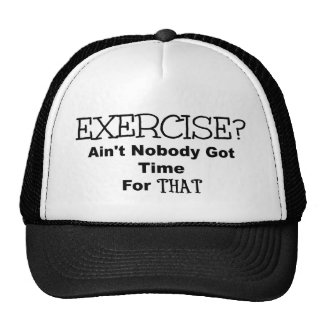 Exercise Ain't Nobody Got Time For That Cap
