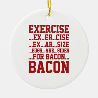 Exercise Bacon Ceramic Ornament