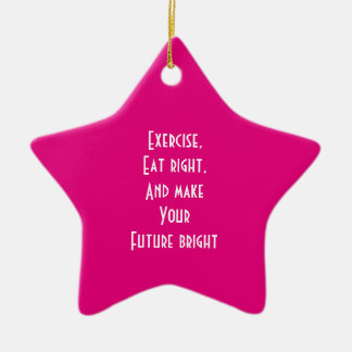exercise, eat right ceramic ornament