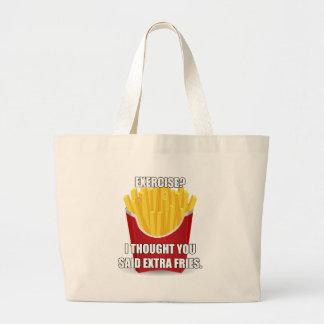 Exercise? I Thought You Said Extra Fries? Large Tote Bag