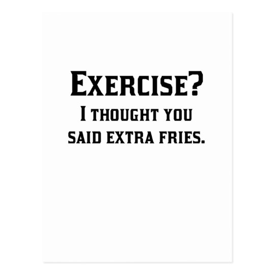 Exercise I Thought You Said Extra Fries Postcard