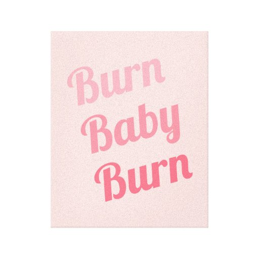 Exercise Motivation Burn Baby Pink Gallery Wrap Canvas