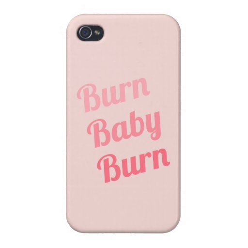 Exercise Motivation Burn Baby Pink Cases For iPhone 4