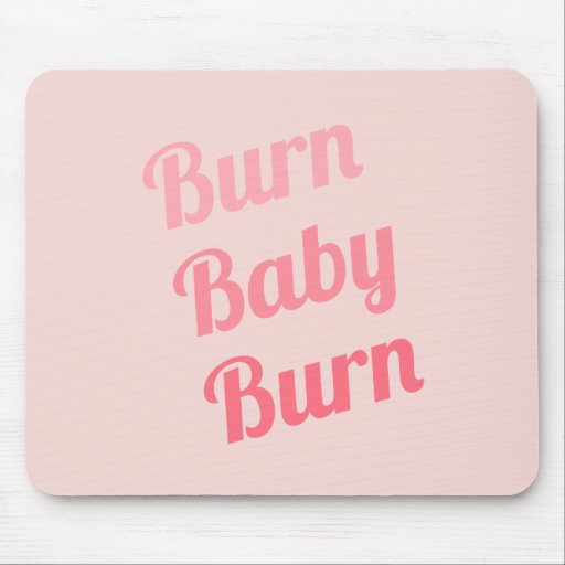 Exercise Motivation Burn Baby Pink Mouse Pad