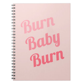 Exercise Motivation Burn Baby Pink Spiral Notebooks