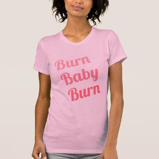 Exercise Motivation Burn Baby Pink T Shirt