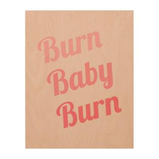 Exercise Motivation Burn Baby Pink Wood Print