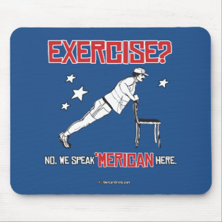 Exercise - No we speak 'Merican here Mouse Pad