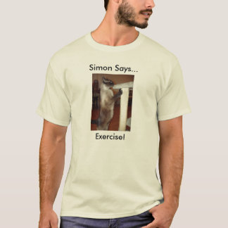 exercise, Simon Says..., Exercise! T-Shirt