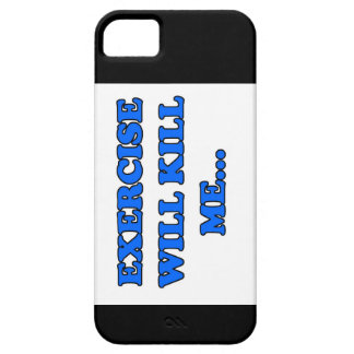 Exercise Will Kill Me Iphone Case