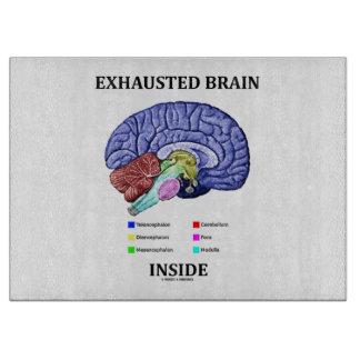 Exhausted Brain Inside Anatomical Brain Humor Cutting Board