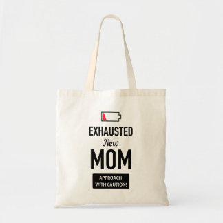 Exhausted New Mom. Approach with caution! Tote Bag