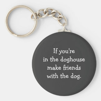 Exile to the Doghouse Silly Advice Basic Round Button Key Ring