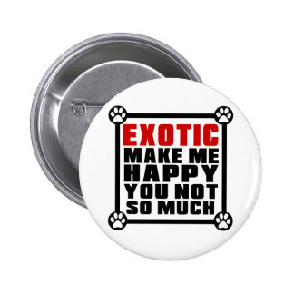 EXOTIC MAKE ME HAPPY YOU NOT SO MUCH 6 CM ROUND BADGE