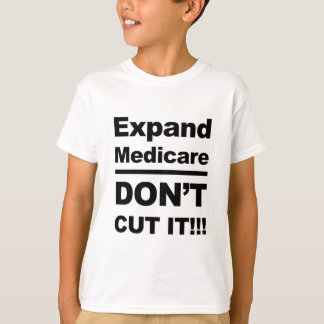 Expand Medicare-Don't Cut It T-Shirt