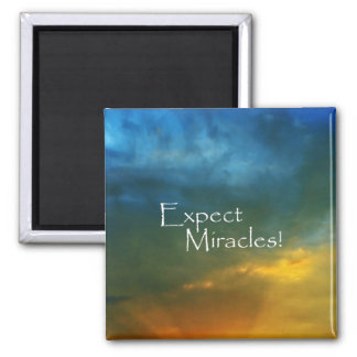 Expect Miracles! Square Magnet