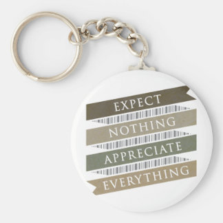 Expect Nothing Appreciate Everything Basic Round Button Key Ring