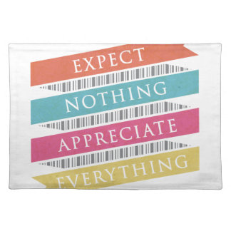 Expect Nothing Appreciate Everything Placemats