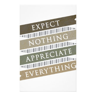Expect Nothing Appreciate Everything Stationery