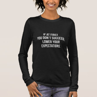 Expectations Long Sleeve T-Shirt