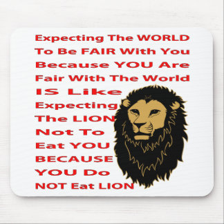 Expecting The World To Be Fair With You Mouse Pad