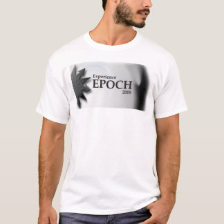 Experience Epoch 2005 T-Shirt