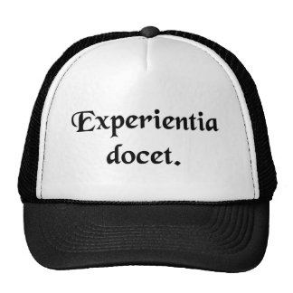 Experience teaches. mesh hats